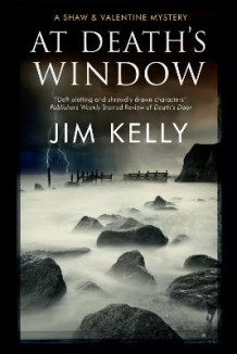 At Death's Window: A Shaw and Valentine Police Procedural av Jim Kelly (Innbundet)
