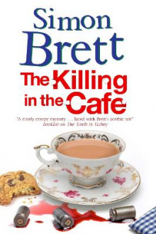 The Killing in the Cafe av Simon Brett (Innbundet)