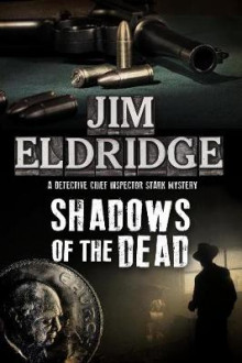 Shadows of the Dead av Jim Eldridge (Innbundet)