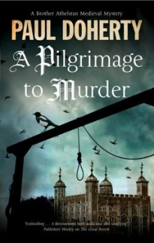 A Pilgrimage to Murder av Paul Doherty (Innbundet)