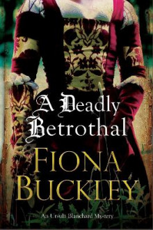 A Deadly Betrothal av Fiona Buckley (Innbundet)