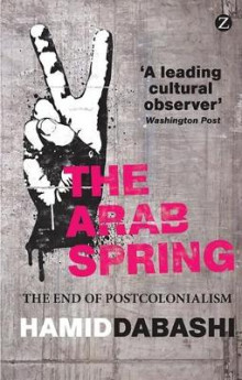 The Arab Spring av Hamid Dabashi (Heftet)