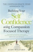 The Compassionate Mind Approach to Building Self-Confidence av Mary Welford (Heftet)