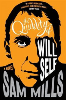 The Quiddity of Will Self av Sam Mills (Heftet)