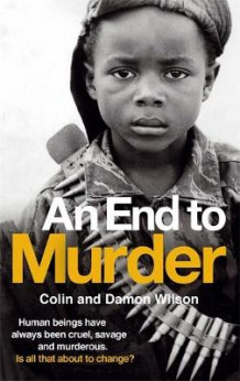 An End To Murder av Colin Wilson og Damon Wilson (Heftet)