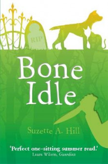 Bone idle av Suzette A. Hill (Heftet)