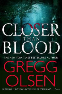 Closer Than Blood av Gregg Olsen (Heftet)