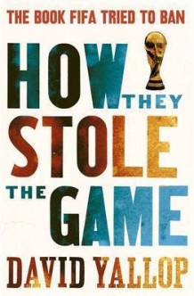 How They Stole the Game av David A. Yallop (Heftet)