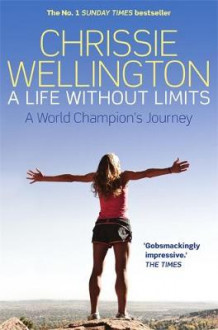A Life Without Limits av Chrissie Wellington (Heftet)