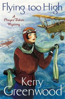 Flying too high: miss phryne fisher investigates av Kerry Greenwood (Heftet)