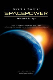 Toward a Theory of Spacepower av National Defense University Press (Heftet)