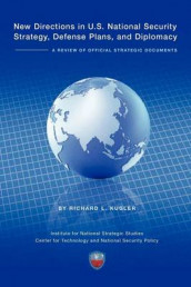 New Directions in U.S. National Security Strategy, Defense Plans, and Diplomacy av Institute National Strategic Studies, Richard Kugler og National Defense University Press (Heftet)