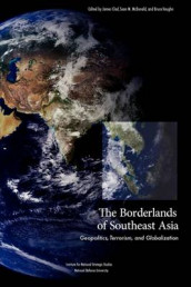 The Borderlands of Southeast Asia av National Defense University Press (Heftet)