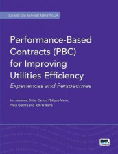 Performance-Based Contracts (PBC) for Improving Utilities Efficiency av Didier Carron, Philip Giantris, Jan Janssens, Philippe Marin og Tom Williams (Heftet)