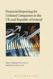 Financial Reporting for Unlisted Companies in the UK and Republic of Ireland av Paul Gee og Steve Collings (Heftet)