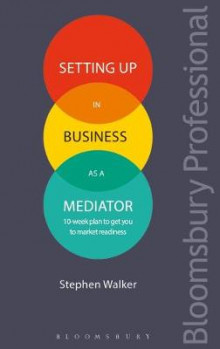 Setting Up in Business as a Mediator av Stephen Walker (Heftet)