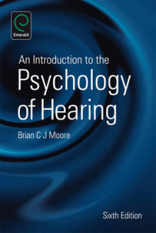 An Introduction to the Psychology of Hearing av Brian C. J. Moore (Heftet)