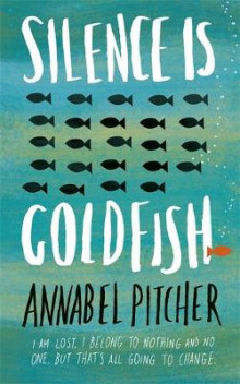 Silence is Goldfish av Annabel Pitcher (Innbundet)