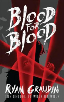 Wolf by Wolf: Blood for Blood av Ryan Graudin (Heftet)