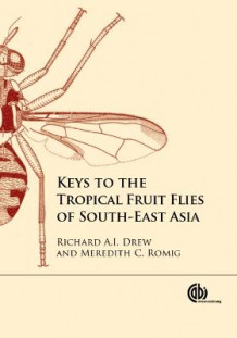 Keys to the Tropical Fruit Flies of South-East Asia av Richard Drew og Meredith C Romig (Innbundet)