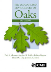 The Ecology and Silviculture of Oaks av Daniel C. Dey, Paul Johnson, John M Kabrick, Robert Rogers og Stephen Shifley (Innbundet)