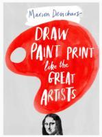 Draw Paint Print Like the Great Artists av Marion Deuchars (Heftet)