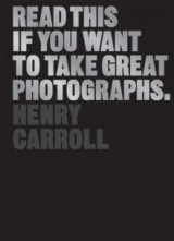 Omslag - Read this if you want to take great photographs