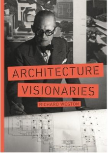 Architecture Visionaries av Richard Weston (Heftet)