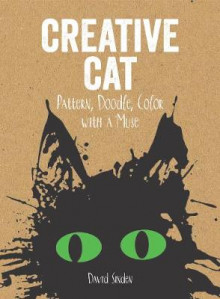 Creative Cat: Pattern, Doodle, Colour with a Muse av David Sinden (Heftet)