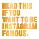 Omslag - Read this if you want to be Instagram famous