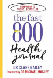 The Fast 800 Health Journal av Dr Michael Mosley (Heftet)