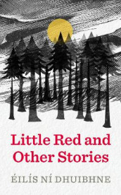 Little Red and Other Stories av Eilis Ni Dhuibhne (Heftet)