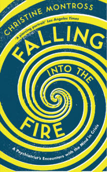 Falling into the Fire av Christine Montross (Heftet)