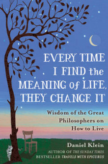 Every Time I Find the Meaning of Life, They Change it av Daniel Klein (Innbundet)