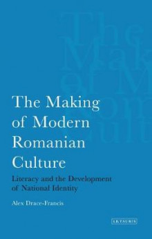 The Making of Modern Romanian Culture av Alex Drace-Francis (Heftet)