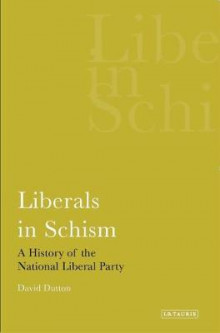 Liberals in Schism av David Dutton (Heftet)