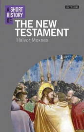 A Short History of the New Testament av Halvor Moxnes (Innbundet)