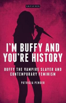 I'm Buffy and You're History av Patricia Pender (Innbundet)
