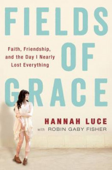 Fields of Grace av Hannah Luce og Robin Gaby Fisher (Heftet)