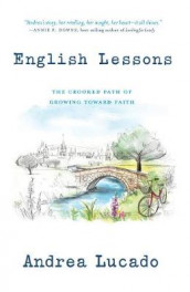 English Lessons: The Crooked Path of Growing Toward Faith av Andrea Lucado (Heftet)