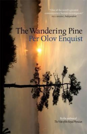 The Wandering Pine av Per Olov Enquist (Heftet)