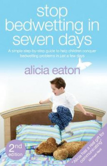 Stop Bedwetting in Seven Days av Alicia Eaton (Heftet)