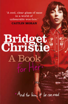 A Book for Her av Bridget Christie (Innbundet)