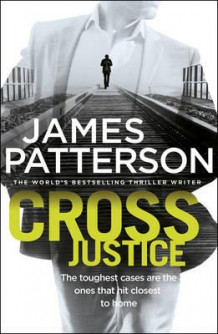 Cross justice av James Patterson (Heftet)