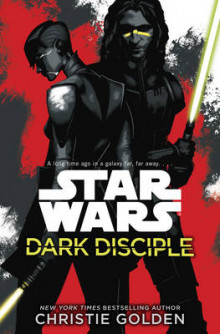 Star Wars: Dark Disciple av Christie Golden og Matthew Stover (Innbundet)