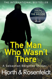 The Man Who Wasn't There av Michael Hjorth og Hans Rosenfeldt (Heftet)