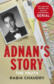 Adnan's Story: Murder, Justice, and the Case That Captivated a Nation av Rabia Chaudry (Innbundet)