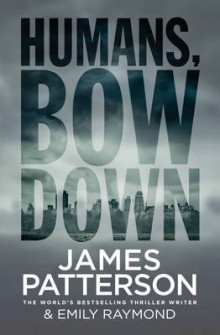 Humans Bow Down av James Patterson (Innbundet)