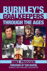 Omslag - Burnley Goalkeepers Through the Ages