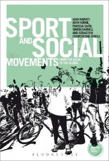 Sport and Social Movements av Jean Harvey, Prof. John Horne, Parissa Safai, Simon Darnell og Sebastien Courchesne-O'Neill (Innbundet)